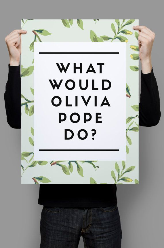 What Would Olivia Pope Do Scandal Tv Show Scandal by BlessedType