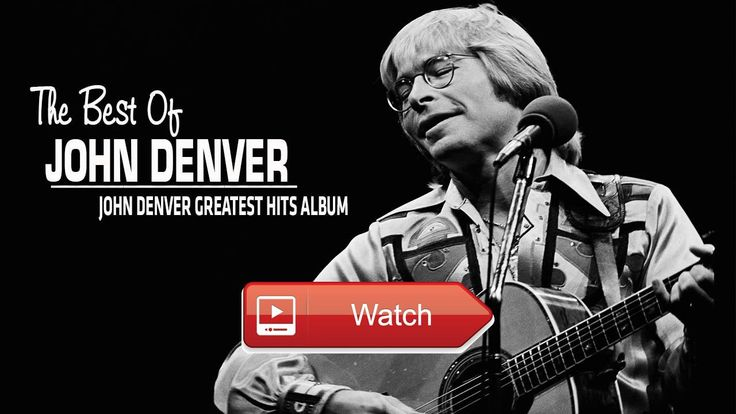 John Denver Greatest Hits Album The Best Songs Of John Denver Playlist  John Denver Greatest Hits Album The Best Songs Of John Denver Playlist John Denver Greatest Hits Album The Best Son