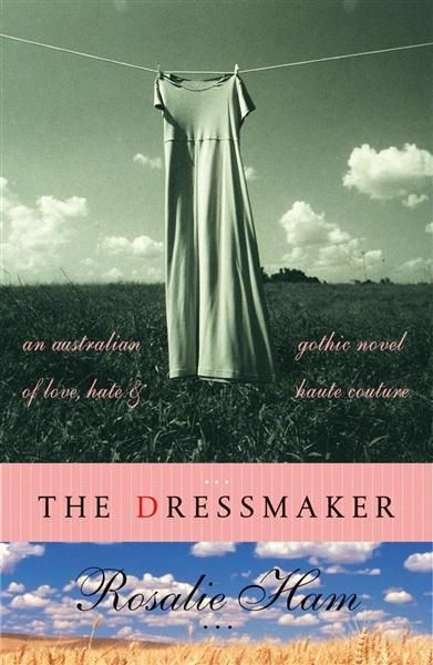 The Dressmaker - Rosalie Ham. For March 2015 book club. Interesting . . .  long lead up to quick resolution. Small towns, big secrets, loss and grief.