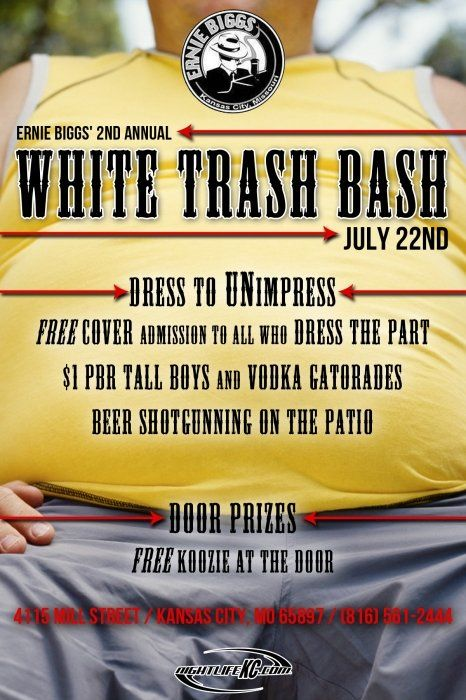 Ernie Bigg's 2nd Annual White Trash Bash