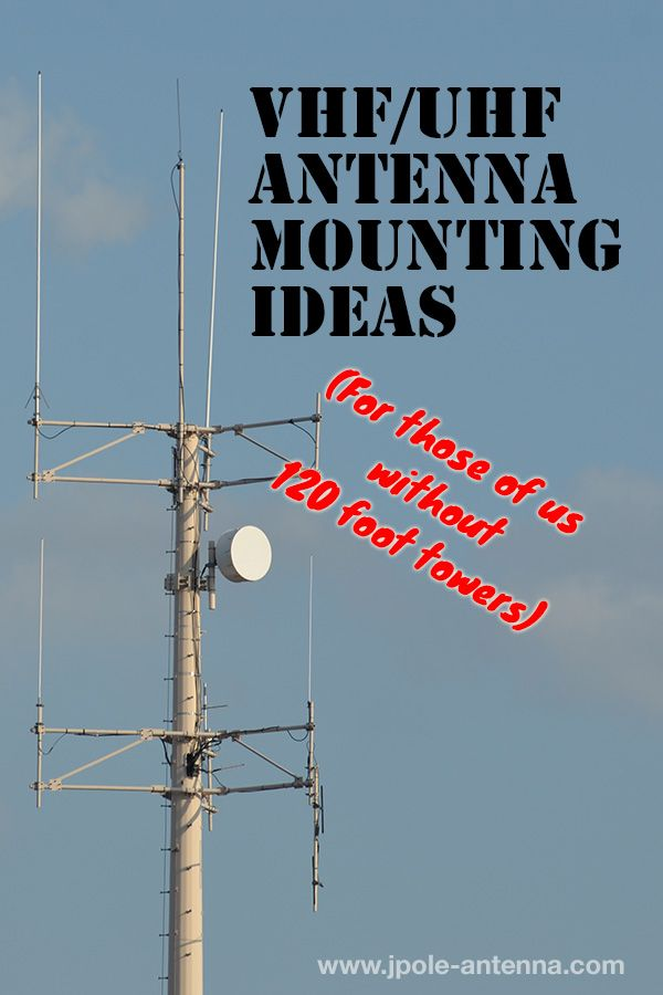 VHF/UHF Antenna Mounting Ideas (for those of us without 120 foot towers).