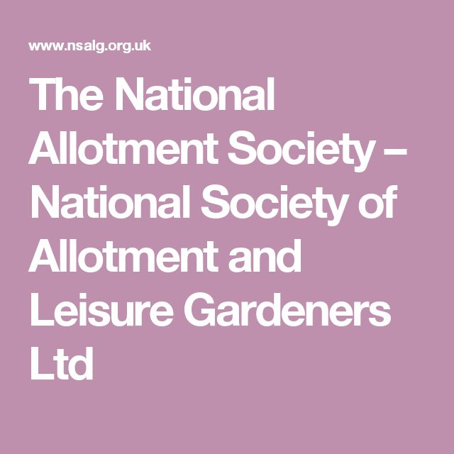 The National Allotment Society – National Society of Allotment and Leisure Gardeners Ltd