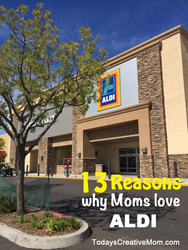 13 Reasons why moms love ALDI. For Busy Moms,