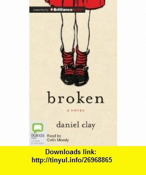 Broken (9781743114551) Daniel Clay, Colin Moody , ISBN-10: 1743114559  , ISBN-13: 978-1743114551 ,  , tutorials , pdf , ebook , torrent , downloads , rapidshare , filesonic , hotfile , megaupload , fileserve
