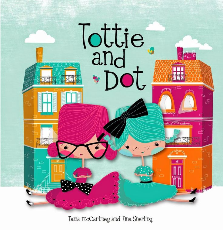 Tottie and Dot by Tania McCartney http://taniamccartneyweb.blogspot.com.au/
