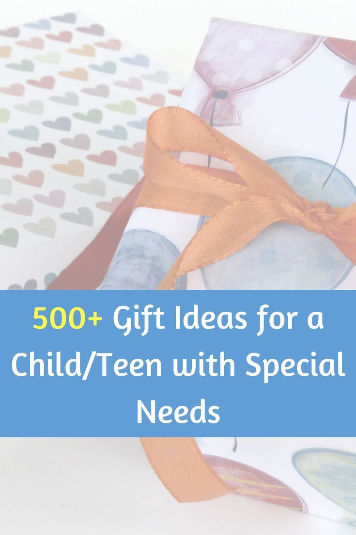 Birthday Gifts Christmas Easter Or Any Time Of Year Weve Compiled An Awesome List Gift Ideas For A Special Needs Child Teen