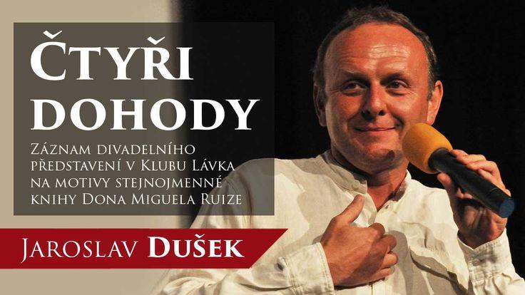 Jaroslav DUŠEK - Čtyři dohody - videozáznam divadelního představrní
