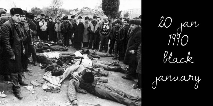"20 January 1990. A massacre of over 140 peaceful Azerbaijani protesters takes place in Baku and is known as ""Black January"""