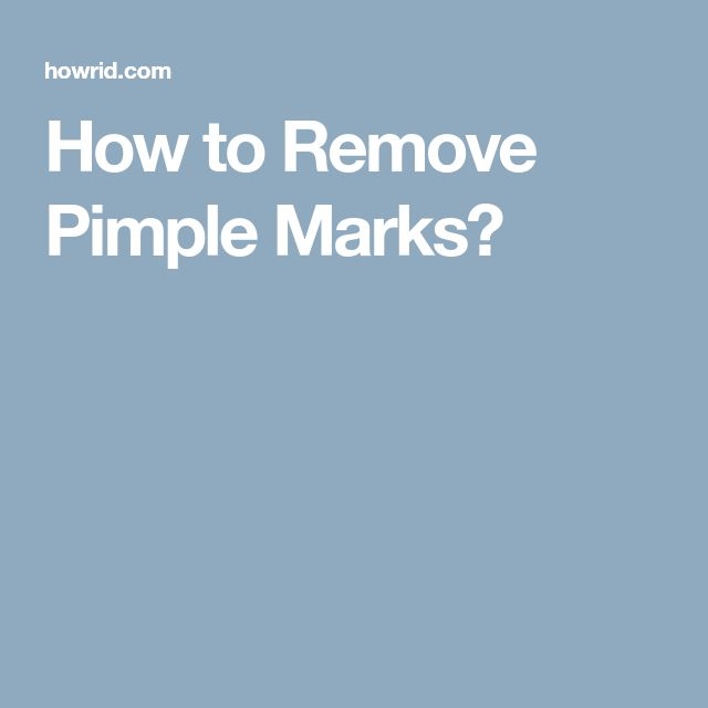 How to Remove Pimple Marks?