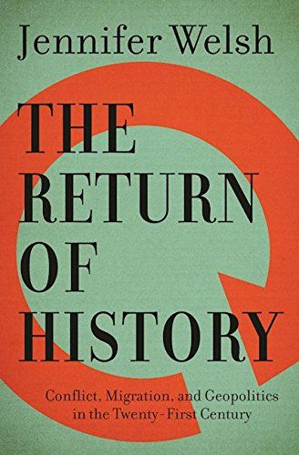 """"""" The Return of History : Conflict, Migration, and Geopolitics in the Twenty-first Century by Jennifer Welsh In 1989, as the Berlin Wall crumbled and the Cold War dissipated, the American political commentator Francis Fukuyama wrote a famous essay, entitled The End of History."""" Fukuyama argued that the demise of the confrontation between Communism and capitalism, and the expansion of Western liberal democracy, signaled the endpoint of humanity's sociocultural and political evolution, the…"""