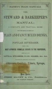 """Haney's Steward & Bartender's Manual was one of many titles Jesse Haney & Co., Publishers produced for the trade. The reason this sample 82-page volume is of interest is because cocktail book collectors believe this work may be the book that Harry """"The Dean"""" Johnson referred to as his very first and earliest work. No one will ever know for certain."""