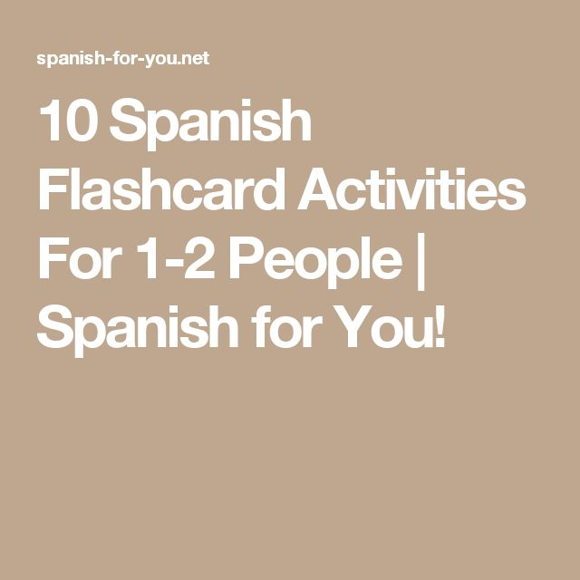 10 Spanish Flashcard Activities For 1-2 People | Spanish for You!