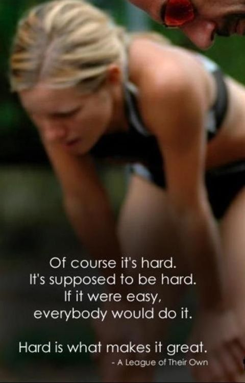 of course its hard. hard is what makes it great. - Click image to find more quotes Pinterest pins