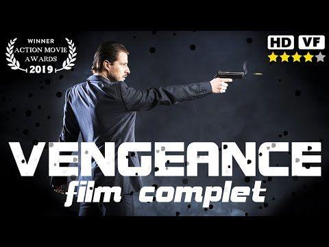 Gonanissima Vengeance Film D Action Thriller Complet En Franca Film D Action Film Thriller