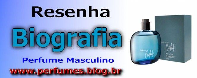 Perfume Biografia  http://perfumes.blog.br/resenha-de-perfumes-natura-biografia-black-masculino-preco
