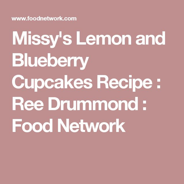 Missy's Lemon and Blueberry Cupcakes Recipe : Ree Drummond : Food Network