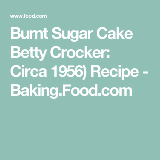 Betty Crocker Burnt Sugar Cake Recipe
