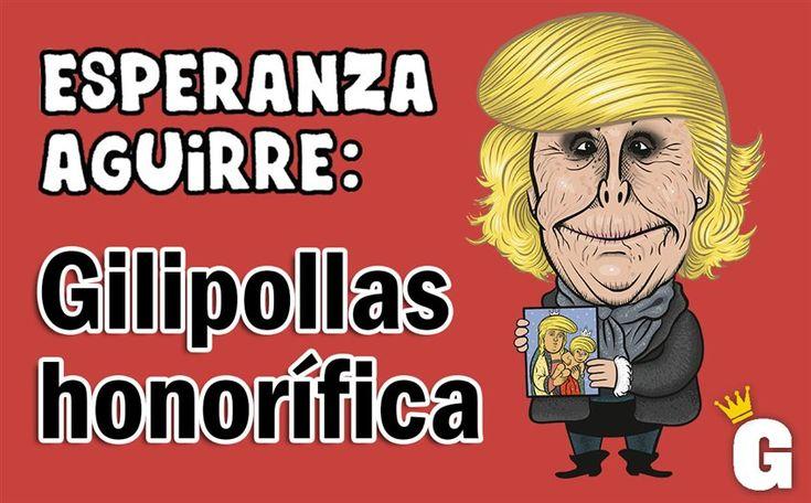 Esperanza Aguirre: Gilipollas honorífica