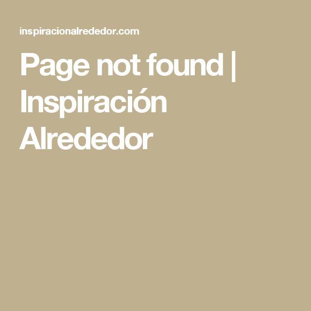 Page not found | Inspiración Alrededor