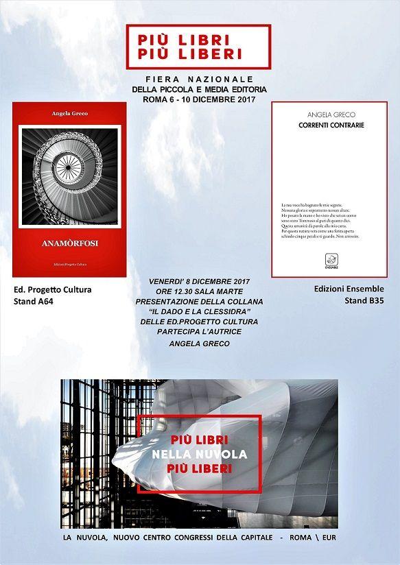 2017 anno di soddisfazioni per la poesia diAngela Greco, che dalla bella Massafra (TA), dov'è nata e vive, ha portato i suoi versi a Roma e in altre località italiane. Anamòrfosi(Ed.Progetto Cult…