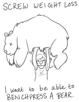 Benchpress a bear! (no clue where the original drawing was from - wish I did, wish people credited others when they re-posted their work online.)