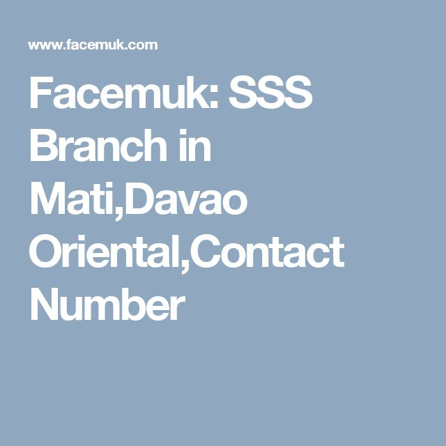 Facemuk: SSS Branch in Mati,Davao Oriental,Contact Number