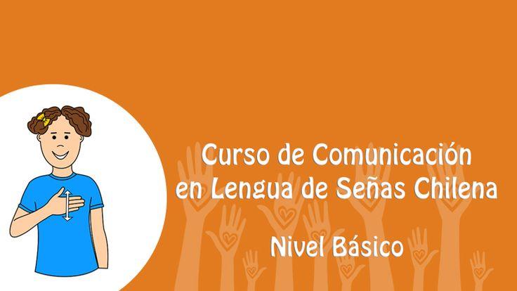 ¿Te interesa aprender la Lengua de Señas Chilena para comunicarse con las personas sordas?