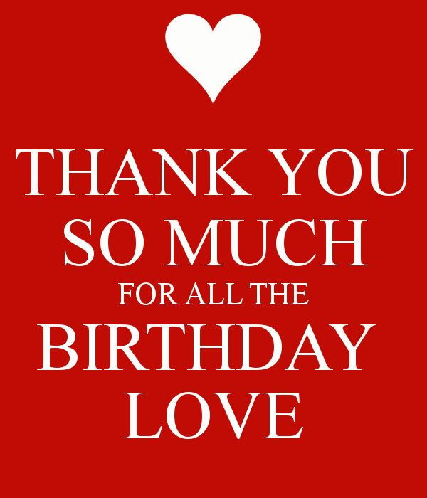 'THANK YOU SO MUCH FOR ALL THE BIRTHDAY  LOVE' Poster