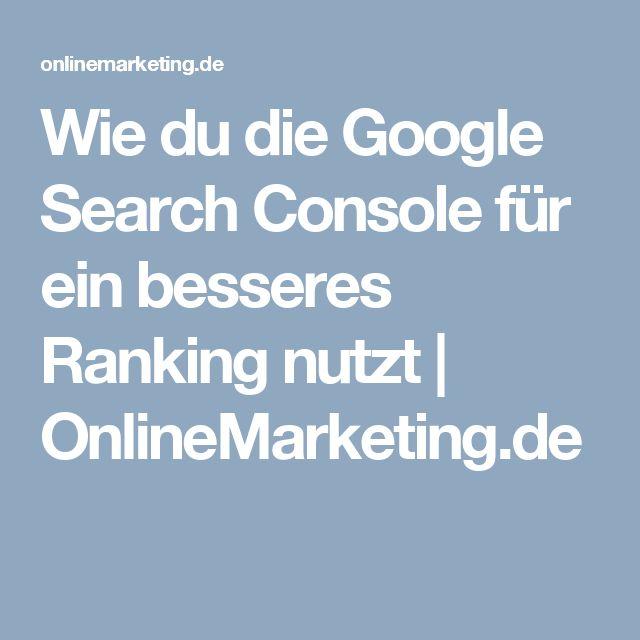Wie du die Google Search Console für ein besseres Ranking nutzt | OnlineMarketing.de