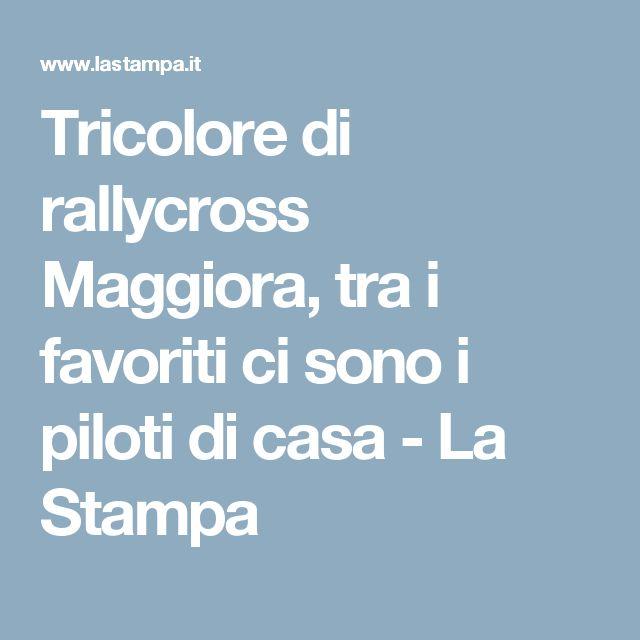 Tricolore di rallycross Maggiora, tra i favoriti ci sono i piloti di casa - La Stampa