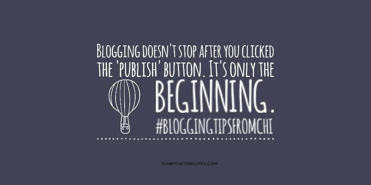 Tip 07: Blogging doesn't stop after you clicked on publish button. It's only the beginning. | sunnydaysrecipes.com