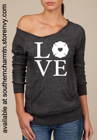 So getting this! #lovemyfirefighter >> Firefighter Love FF Slouchy Sweater from Southern Charm