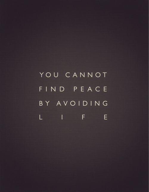 人生から逃げても平安は訪れない。