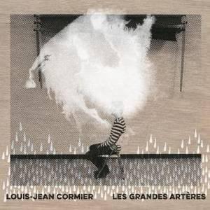 Les grandes artères, Louis-Jean Cormier.