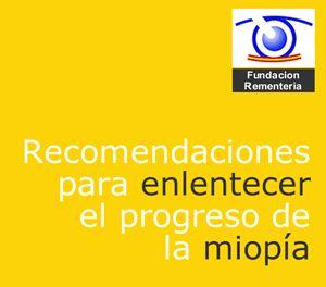 Desde la Fundación Rementería queremos indicar una serie de recomendaciones que permitirian enlentecer la progresión de la miopía en los niños: