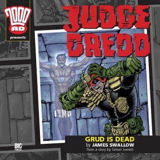 17. Judge Dredd: Grud is Dead