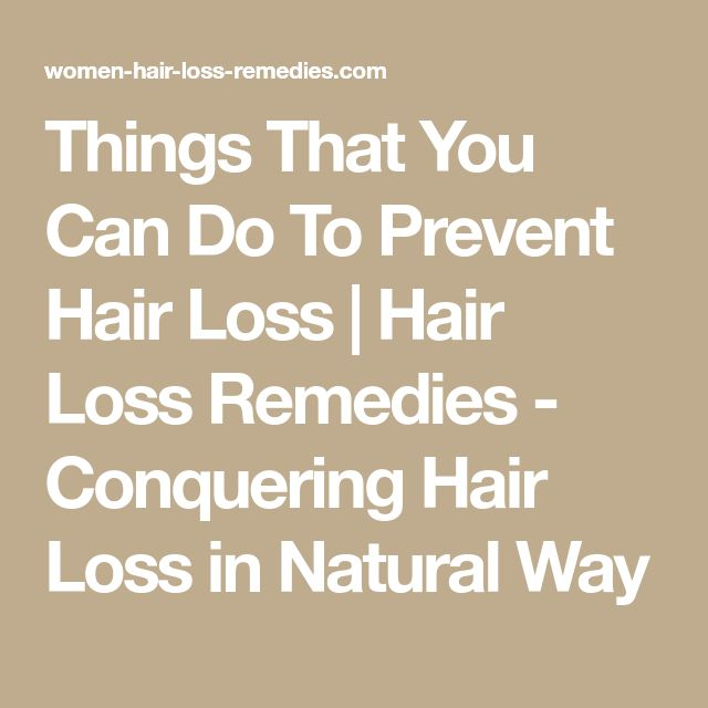 Things That You Can Do To Prevent Hair Loss | Hair Loss Remedies - Conquering Hair Loss in Natural Way