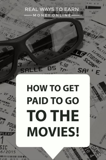 How to get paid to go to the movies.
