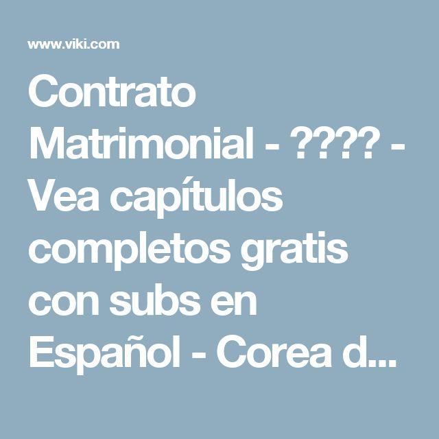 Contrato Matrimonial - 결혼계약 - Vea capítulos completos gratis con subs en Español - Corea del Sur - Series de TV - Viki