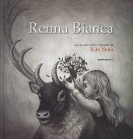 Renna Bianca / un racconto scritto e illustrato da Kim Sena