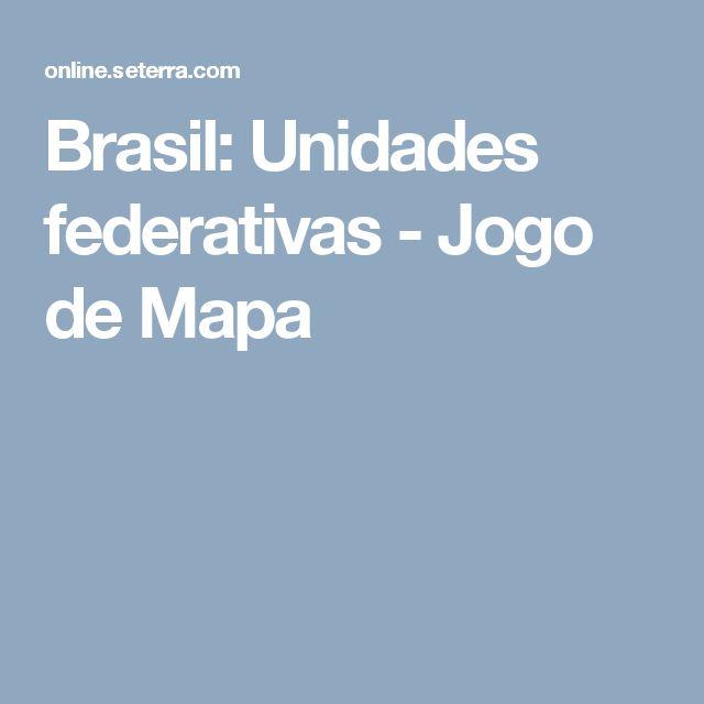 Brasil: Unidades federativas - Jogo de Mapa