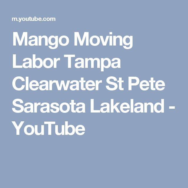 Mango Moving Labor Tampa Clearwater St Pete Sarasota Lakeland - YouTube