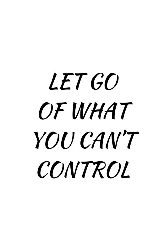 'LET GO OF WHAT YOU CANT CONTROL' Poster by IdeasForArtists