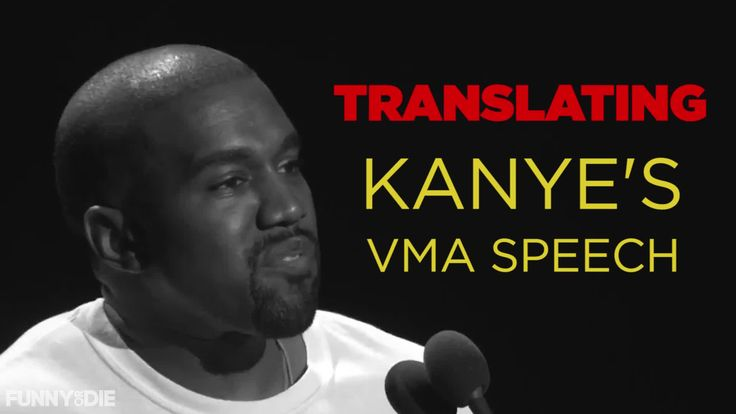 Kanye West's VMA speech is translated to reveal what's really going through the Ye Man's mind.