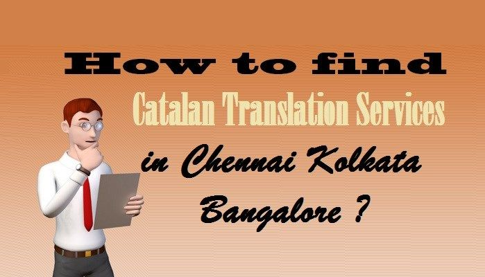 How to find #CatalanTranslation Services in Chennai Kolkata #Bangalore ?  #Translation #Chennai #Kolkata