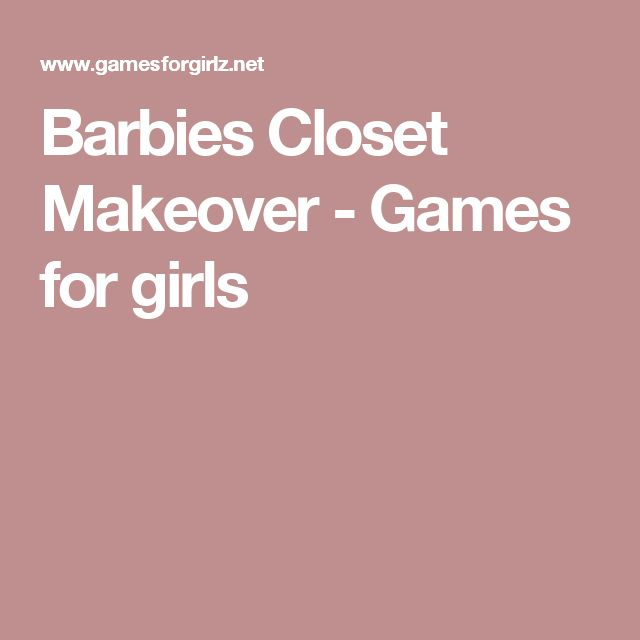 Barbies Closet Makeover - Games for girls