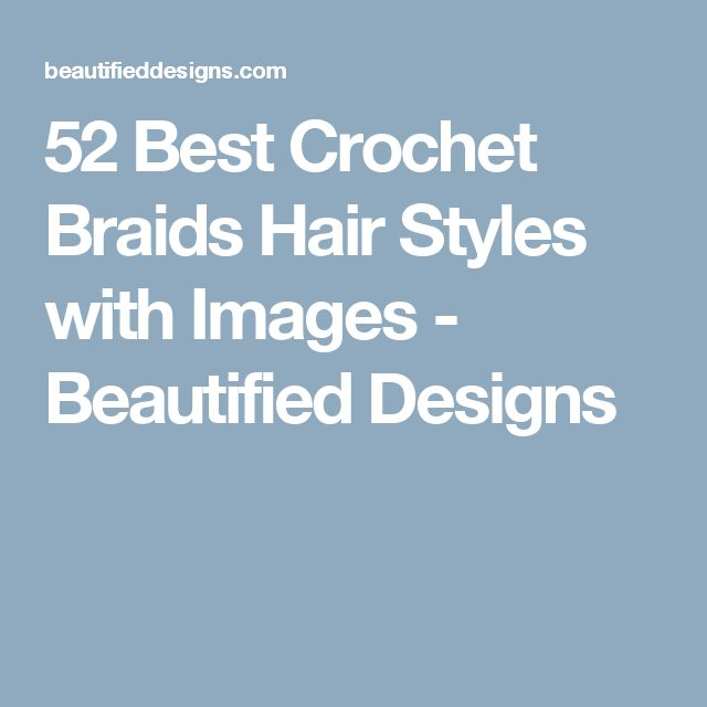 52 Best Crochet Braids Hair Styles with Images - Beautified Designs