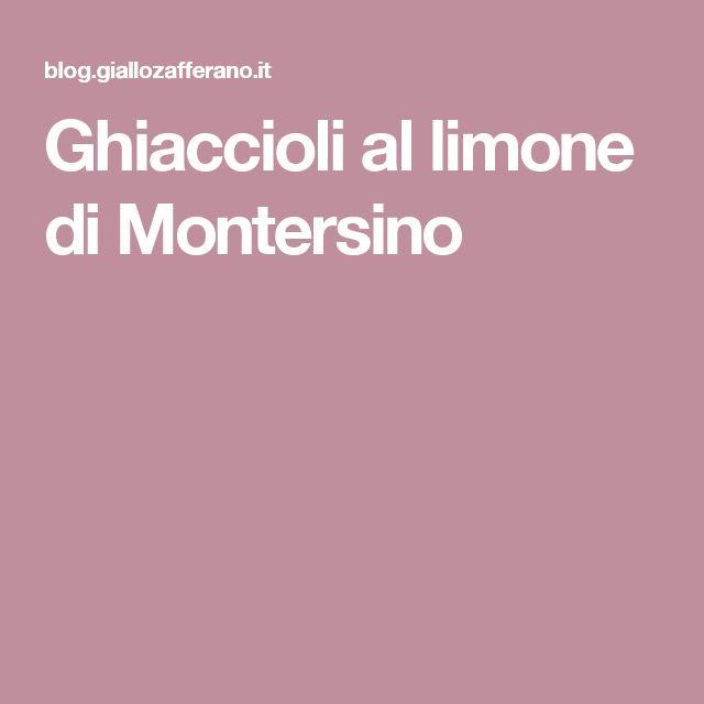 Ghiaccioli al limone di Montersino