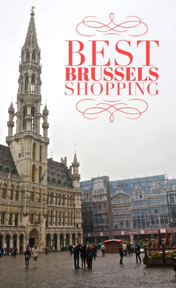 Best Shopping in Brussels, Belgium: travel souvenirs and markets.