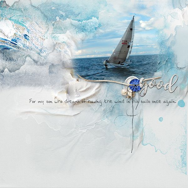 "Wind In His Sails For My Son, he daydreams of being back out on the water with the wind filling up the sails of sweet little sailboat ""The Latitude""    Artplay MiniPalette Gelid (free with a $20 purchase during Oscraps Birthday Celebration)  Font - Handskrib"